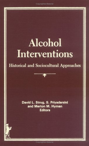 Alcohol Interventions: Historical and Sociocultural Approaches (Supplement to Alcoholism Treatment ...