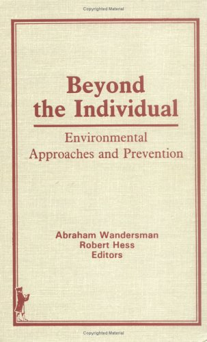 9780866563918: Beyond the Individual: Environmental Approaches and Prevention (Prevention in Human Services Vol 4 No 1/2, Fall 1985 Winter 1985/86)