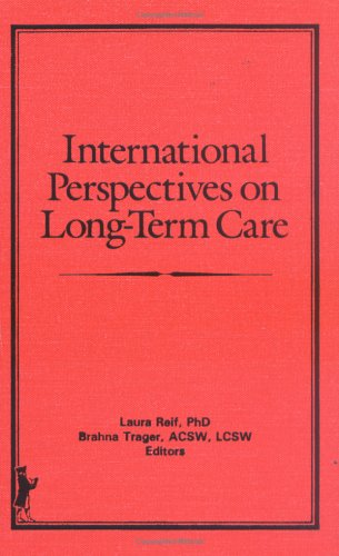 International Perspectives on Long-Term Care: Reif, Laura