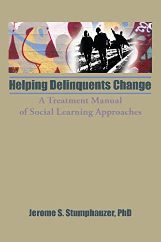9780866564052: Helping Delinquents Change: A Treatment Manual of Social Learning Approaches (Child & Youth Services)