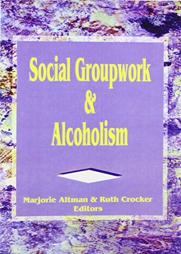 Social Groupwork and Alcoholism: Altman, Marjorie; Whitcomb Crocker, Ruth