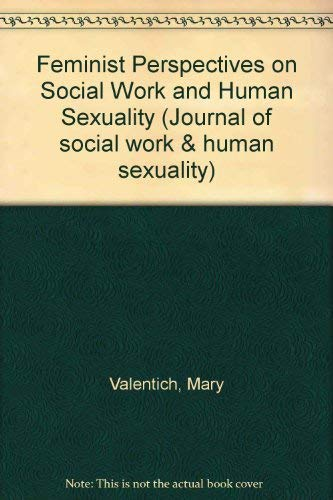 9780866564465: Feminist Perspectives on Social Work and Human Sexuality (Journal of Social Work & Human Sexuality, Vol 3, Nos 2-3)