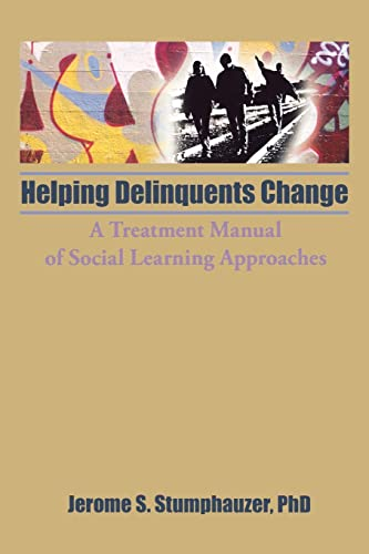 9780866564731: Helping Delinquents Change: A Treatment Manual of Social Learning Approaches (Child & Youth Services)
