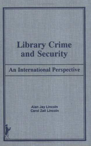 9780866564809: Library Crime and Security: An International Perspective (Library & Archival Security Series)