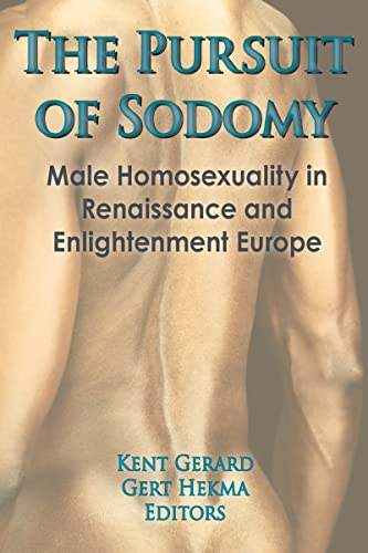 9780866564915: The Pursuit of Sodomy: Male Homosexuality in Renaissance and Enlightenment Europe (Research on Homosexuality)