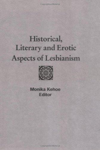 HISTORICAL, LITERARY AND EROTIC ASPECTS OF LESBIANISM: Kehoe, Monika (ed).