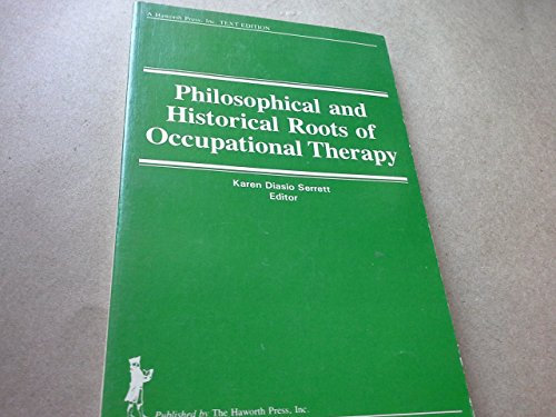 9780866565271: Philosophical and Historical Roots of Occupational Therapy