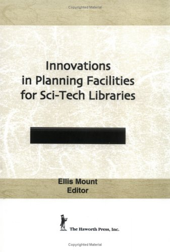Innovations in Planning Facilities for Sci-Tech Libraries: Mount, Ellis