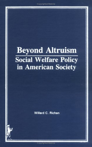 9780866566339: Beyond Altruism: Social Welfare Policy in American Society