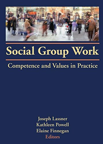 Social Group Work: Competence and Values in Practice: Joseph Lassner