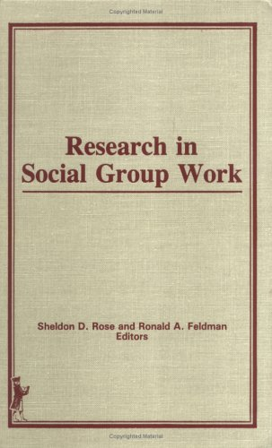 Research in Social Group Work: Rose, Sheldon D