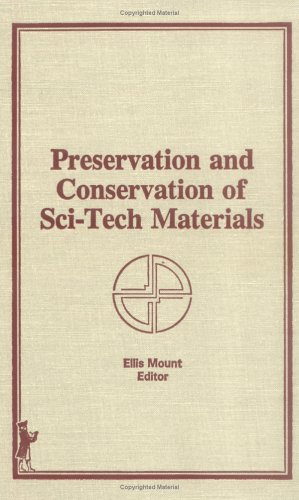 Preservation and Conservation of Sci-Tech Materials: Mount, Ellis