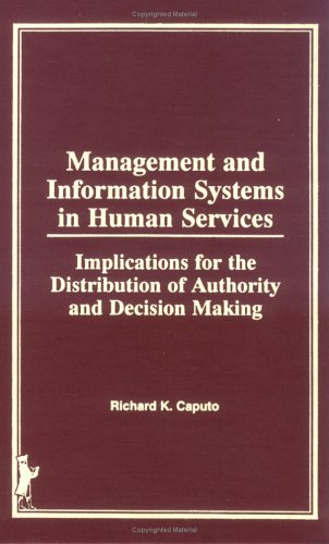 9780866566636: Management and Information Systems in Human Services: Implications for the Distribution of Authority and Decision Making (HAWORTH SERIES IN SOCIAL WORK PRACTICE)
