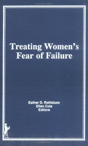 9780866566766: Treating Women's Fear of Failure: From Worry to Enlightenment (Women & Therapy)
