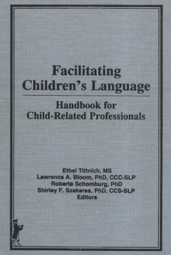9780866566803: Facilitating Children's Language: Handbook for Child-Related Professionals