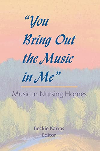 9780866566995: You Bring Out the Music in Me: Music in Nursing Homes