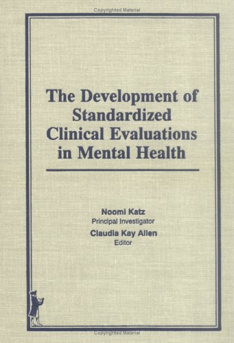 The Development of Standardized Clinical Evaluations in: Claudia Kay Allen,