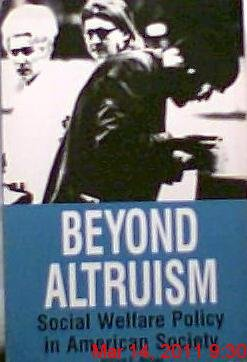 9780866567565: Beyond Altruism: Social Welfare Policy in American Society
