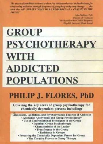9780866567572: Group Psychotherapy with Addicted Populations: Covering the Key Areas of Group Psychotherapy for Chemically Dependent Persons