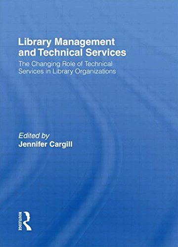 Library Management and Technical Services: The Changing: Jennifer Cargill