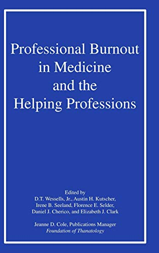 9780866567855: Professional Burnout in Medicine and the Helping Professions (Aka : Loss, Grief & Care, Vol 3, No 1/2)