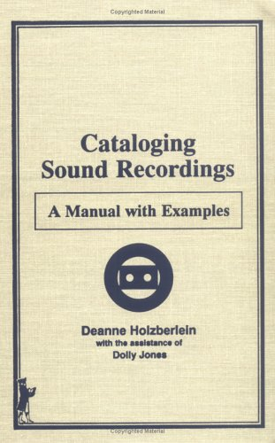 9780866567909: Cataloging Sound Recordings: A Manual With Examples (Monographic Supplement to Cataloging and Classification Quarterly, 1)
