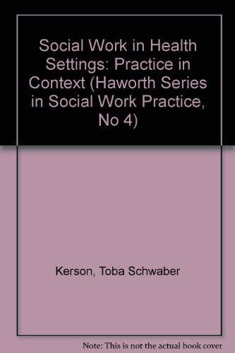 9780866568111: Social Work In Healt (Haworth Series in Social Work Practice, No 4)