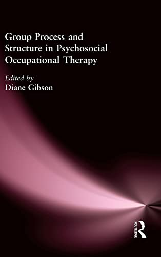 9780866568296: Group Process and Structure in Psychosocial Occupational Therapy
