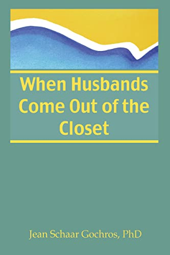 9780866568685: When Husbands Come Out of the Closet (Haworth Series on Women,)