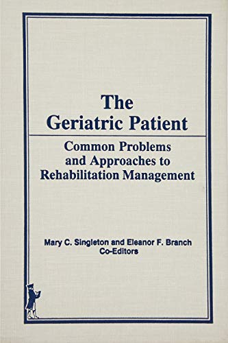 9780866568753: The Geriatric Patient: Common Problems and Approaches to Rehabilitation Management (Physical Therapy in Health Care)