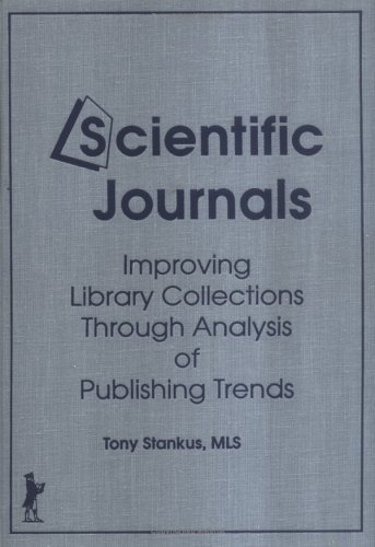 Scientific Journals: Improving Library Collections Through Analysis: Paul Hucal, Tony