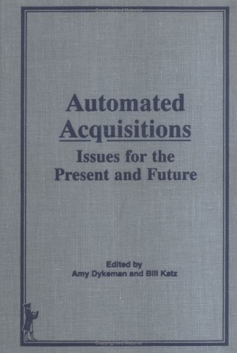 Automatic Acquisitions: Issues for the Present and: Amy Dykeman and