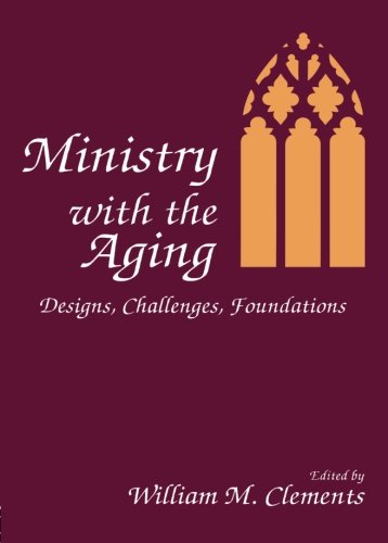 9780866569347: Ministry With the Aging: Designs, Challenges, Foundations