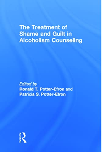 9780866569415: The Treatment of Shame and Guilt in Alcoholism Counseling; Alcoholism Treatment Quarterly, Vol 4 No. 2