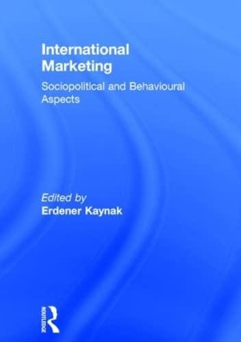 International Marketing: Sociopolitical and Behavioral Aspects (Haworth: Kaynak, Erdener
