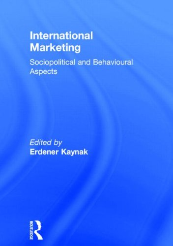 International Marketing: Sociopolitical and Behavioral Aspects (Haworth Series in International ...