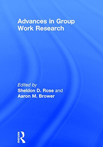 Advances in Group Work Research: Brower, Aaron, Rose,