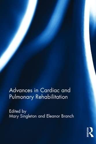 9780866569866: Advances in Cardiac and Pulmonary Rehabilitation