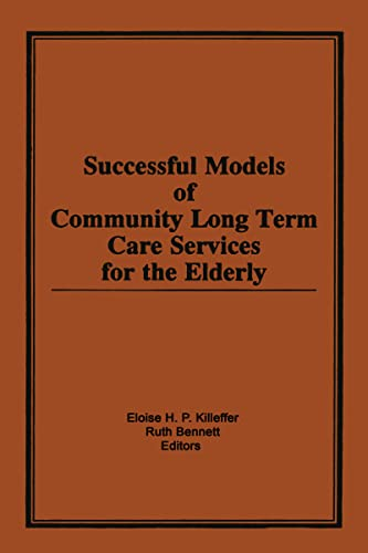 9780866569873: Successful Models of Community Long Term Care Services for the Elderly
