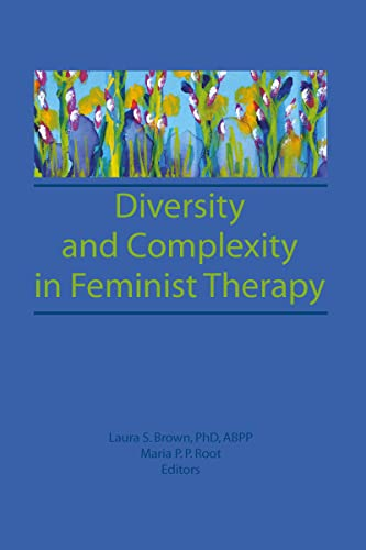 Diversity and Complexity in Feminist Therapy (0866569979) by Maria P P Root; Laura Brown