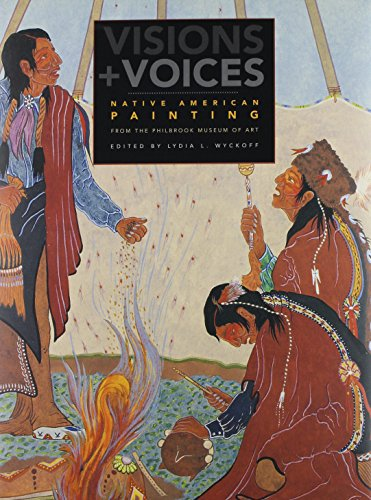 Visions and Voices - Native American Painting from the Philbrook Museum of Art: Edited by Lydia ...