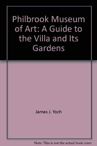 A Guide to Villa Philbrook and its: Yoch, James J.