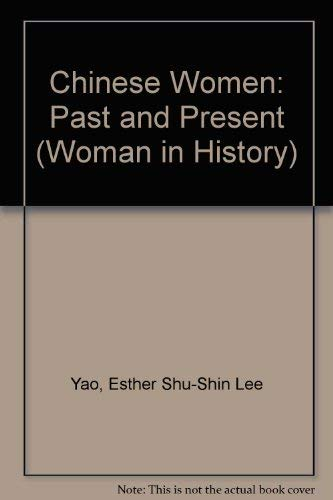 9780866630993: Chinese Women: Past and Present (Woman in History)