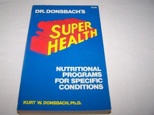 Super Health: Donsbach, Kurt, Ph.D.