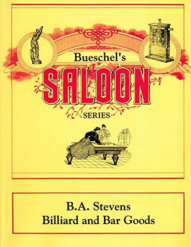 9780866670494: B.A. Stevens: Billiard and bar goods (Bueschel's saloon series)