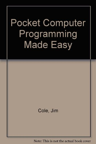Pocket Computer Programming Made Easy (9780866680097) by Jim Cole