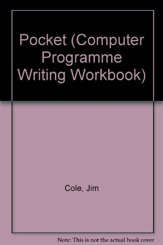 Pocket Computer Program Writing Workbook (Computer Programme Writing Workbook) (9780866688178) by Jim Cole