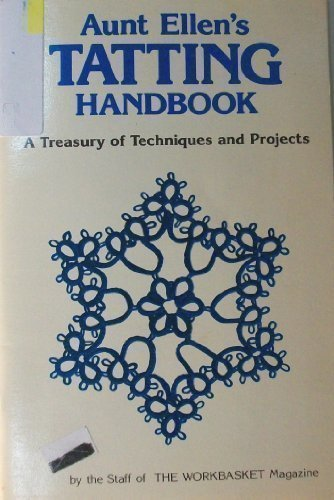 9780866753289: Aunt Ellen's Tatting Handbook: A Treasury of Techniques and Projects