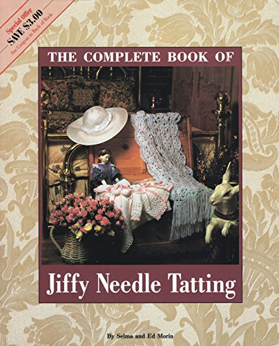 9780866753388: The Complete Book of Jiffy Needle Tatting (The Classic Collection)