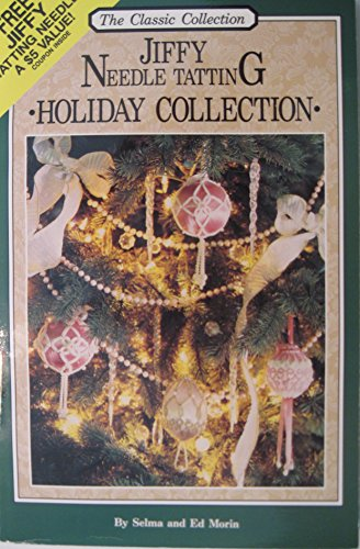 Jiffy Needle Tatting: Holiday Collection (Classic Collection): Selma Morin